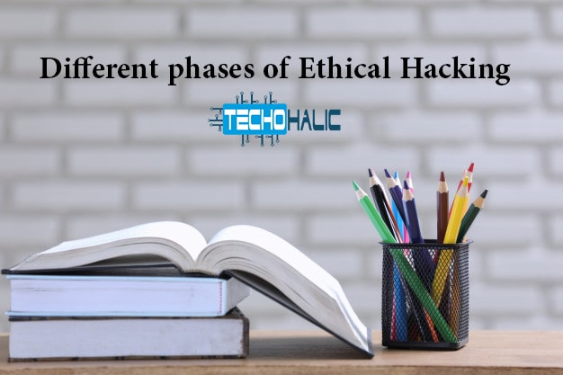 What are different phases of Ethical Hacking