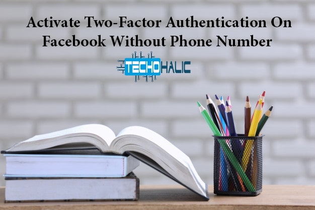 Activate Two Factor Authentication On Facebook Without Phone Number