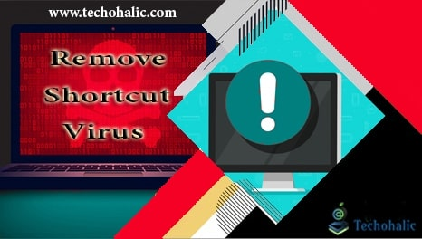 How to remove shortcut virus from Windows PC